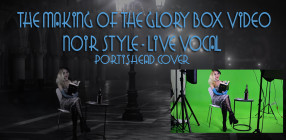 The Making of Glory Box Video - Portishead Cover on Green Screen Adobe After Effects CC